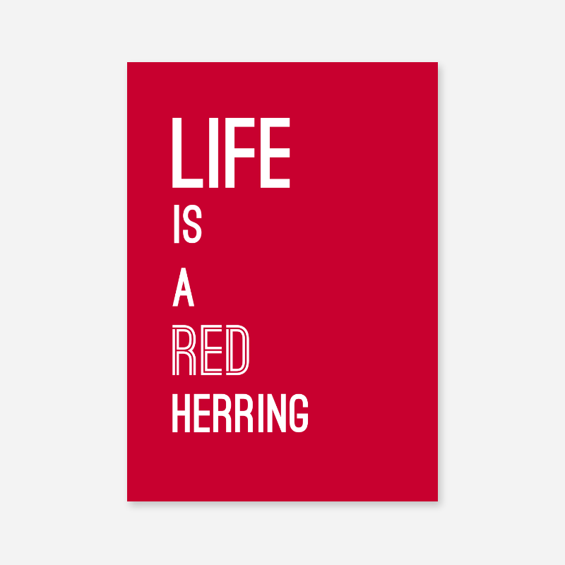 Life is a red herring typography minimalist downloadable wall art design in red and white colours to print at home