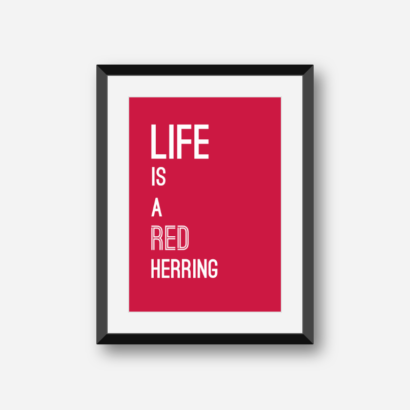 Life is a red herring typography minimalist downloadable wall art design in red and white colours to print at home, digital print