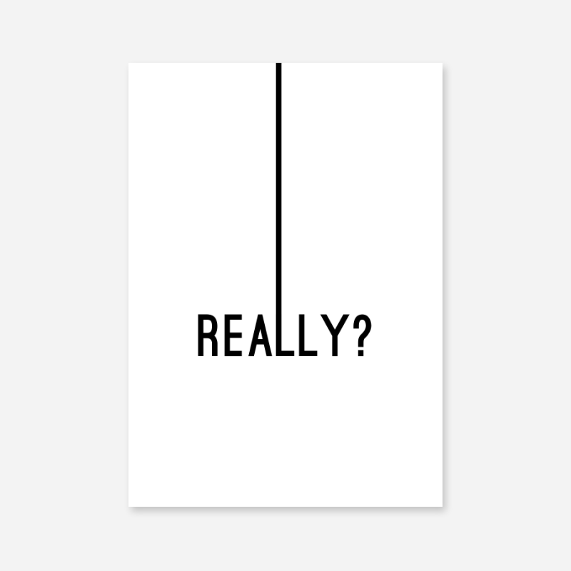 Really? typography downloadable design to print at home