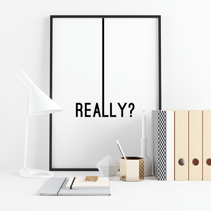 Really? typography downloadable design to print at home, digital print