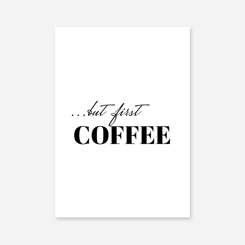 But first coffee typography downloadable design to print at home, digital print