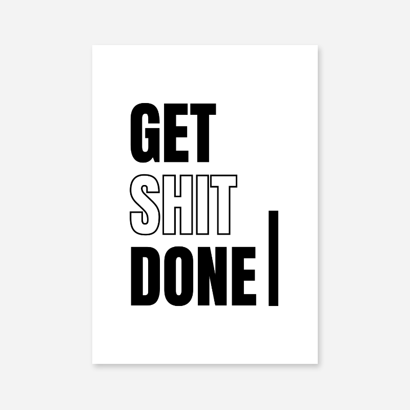 Get shit done funny typography downloadable design to print at home, digital print