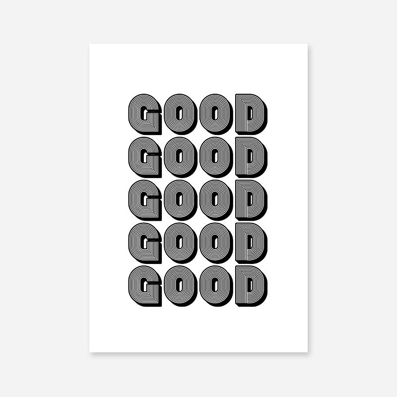 Good good good good good downloadable design, digital print