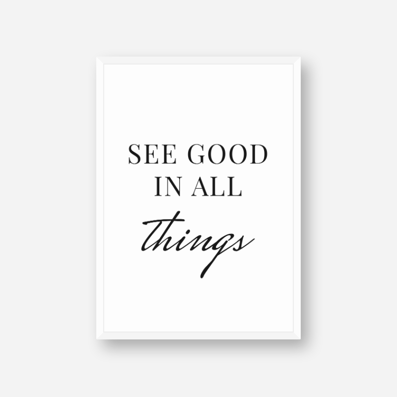 See good in all things downloadable typography design, digital print