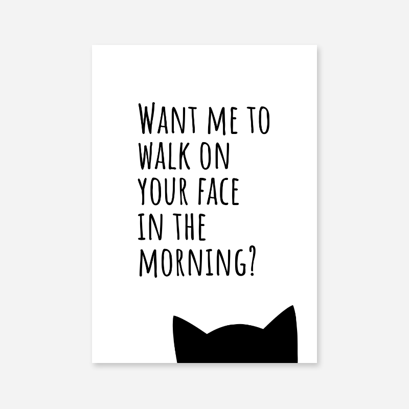 Want me to walk on your face in the morning funny cat downloadable design, free digital print