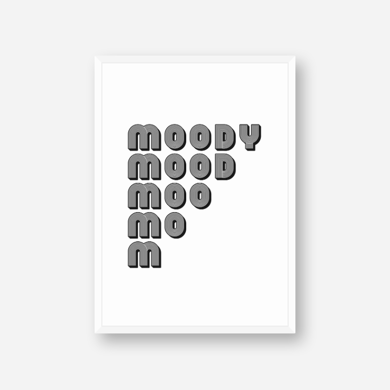 Moody mood moo mo m funny typography downloadable design to print at home, digital print