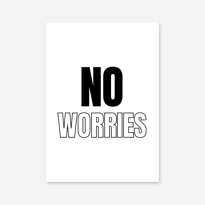 No worries typography downloadable wall art design, digital print